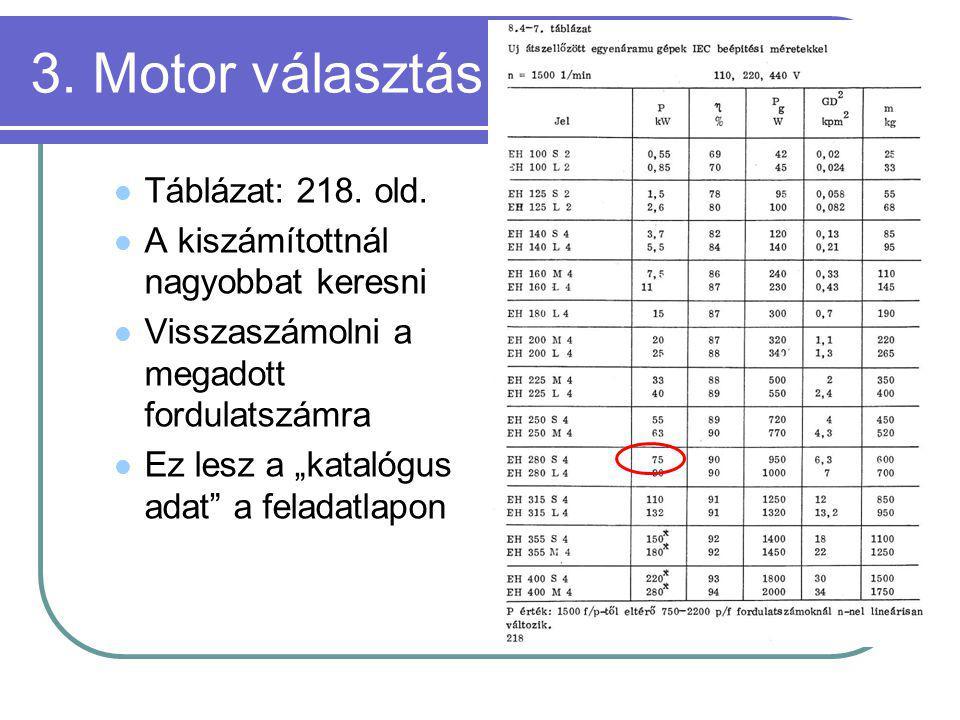 3. Motor választás Táblázat: 218. old.
