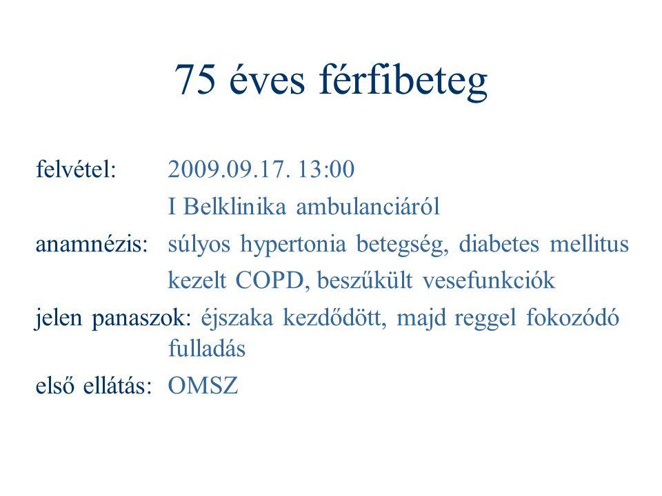 75 éves férfibeteg felvétel: 2009.09.17. 13:00