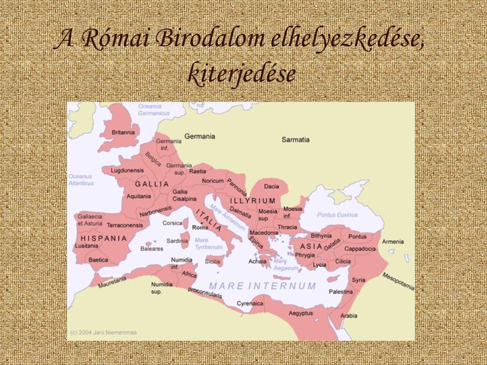A Római Birodalom elhelyezkedése, kiterjedése