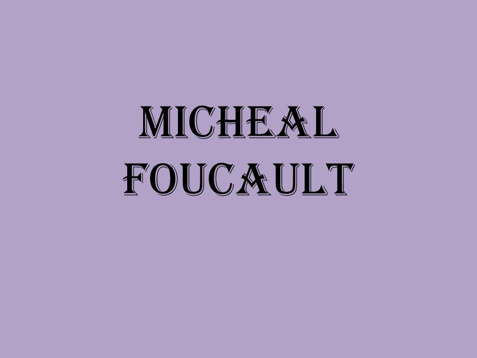 Micheal Foucault