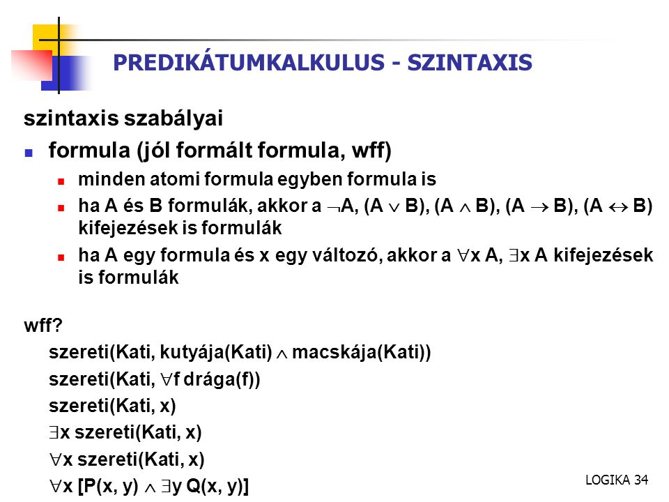PREDIKÁTUMKALKULUS - SZINTAXIS