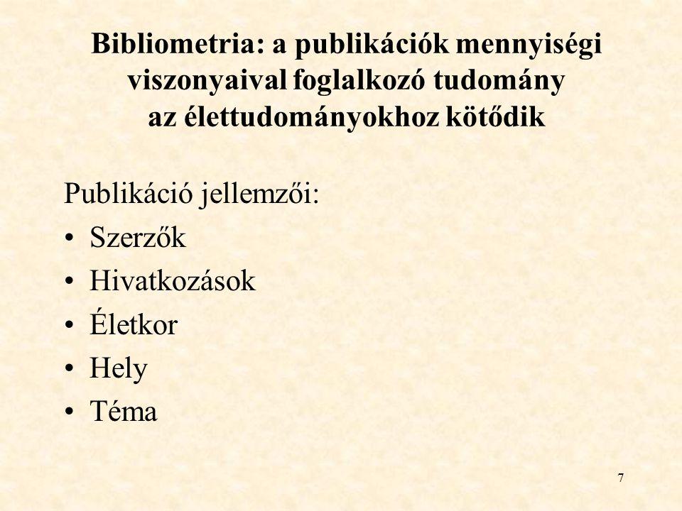 Bibliometria: a publikációk mennyiségi viszonyaival foglalkozó tudomány az élettudományokhoz kötődik