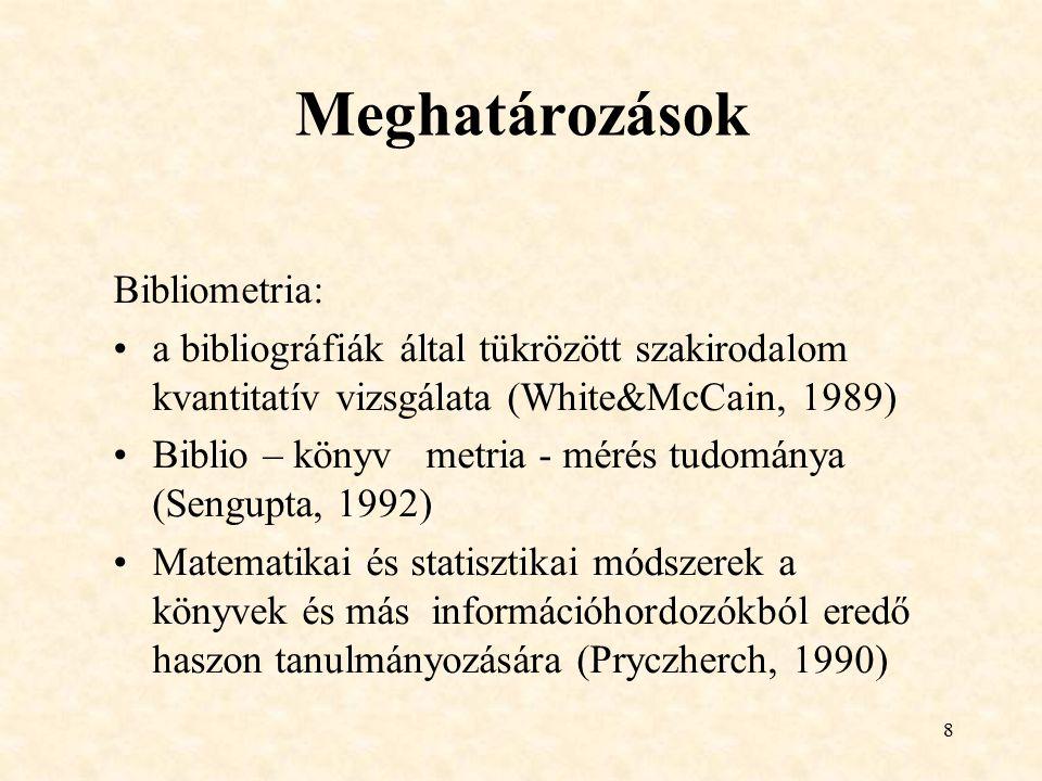Meghatározások Bibliometria: