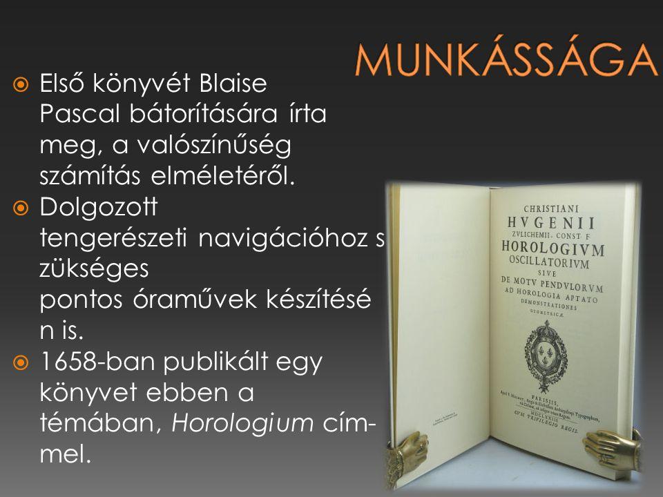 Munkássága Első könyvét Blaise Pascal bátorítására írta meg, a valószínűség számítás elméletéről.
