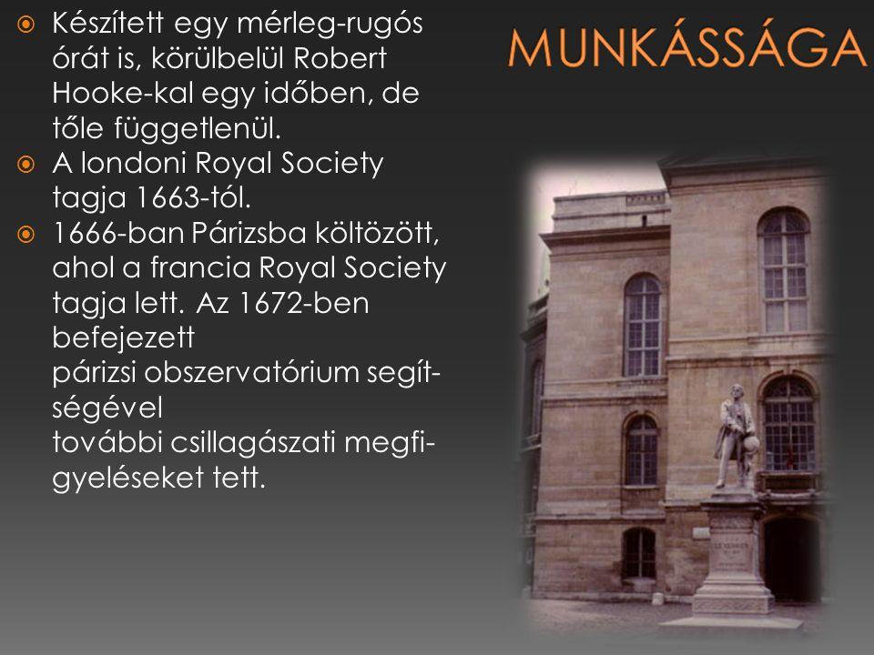 Munkássága Készített egy mérleg-rugós órát is, körülbelül Robert Hooke-kal egy időben, de tőle függetlenül.