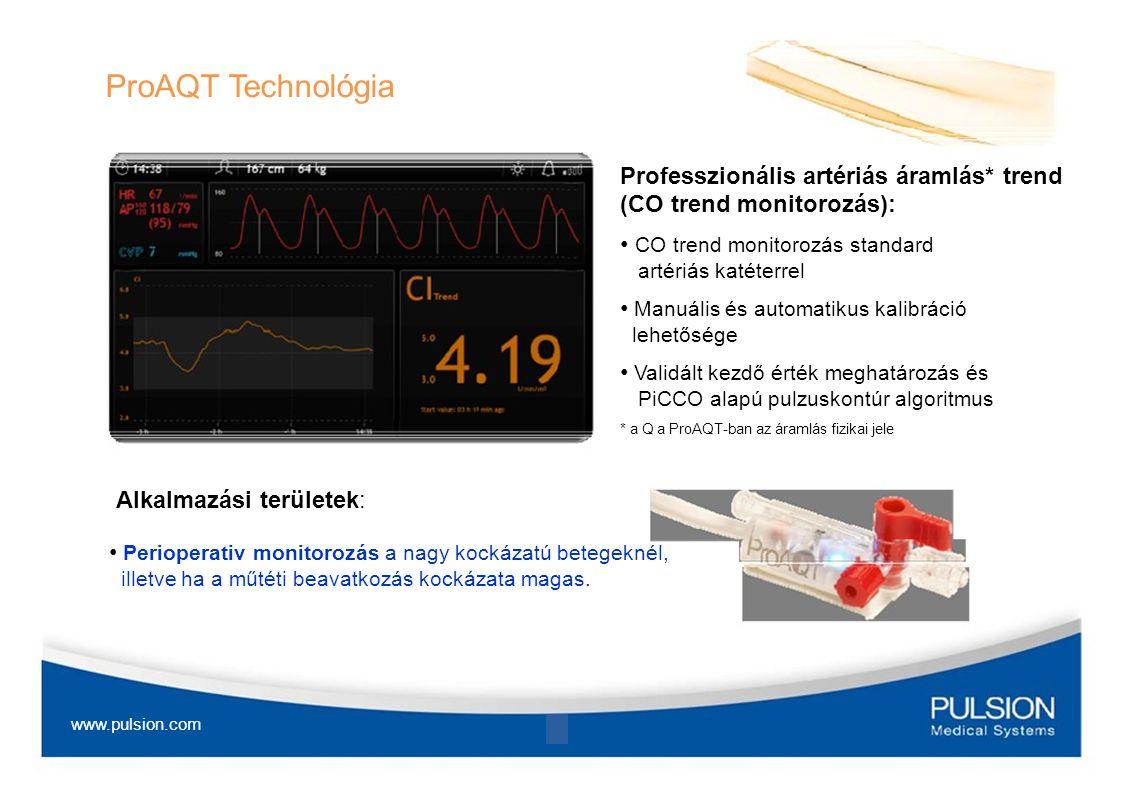 ProAQT Technológia Professzionális artériás áramlás* trend (CO trend monitorozás): • CO trend monitorozás standard artériás katéterrel.