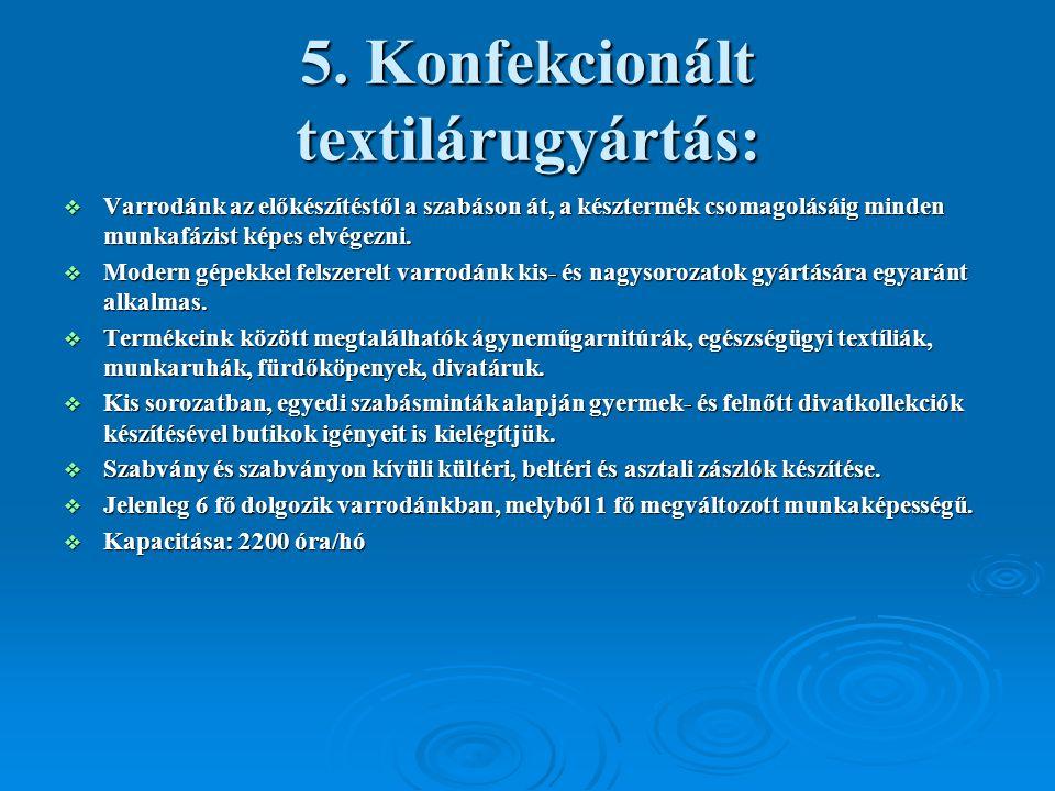 5. Konfekcionált textilárugyártás: