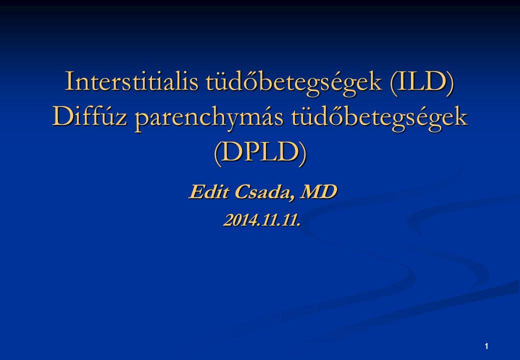 Interstitialis tüdőbetegségek (ILD) Diffúz parenchymás tüdőbetegségek (DPLD)