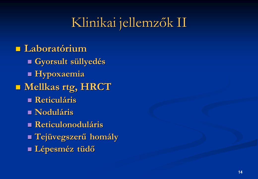 Klinikai jellemzők II Laboratórium Mellkas rtg, HRCT