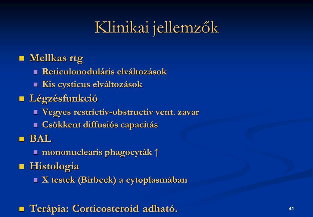 Klinikai jellemzők Mellkas rtg Légzésfunkció BAL Histologia