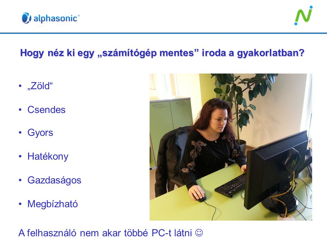 """Hogy néz ki egy """"számítógép mentes iroda a gyakorlatban"""