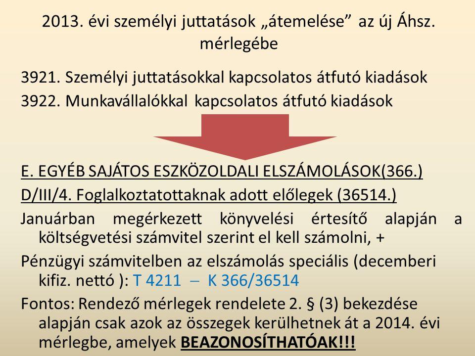 """2013. évi személyi juttatások """"átemelése az új Áhsz. mérlegébe"""