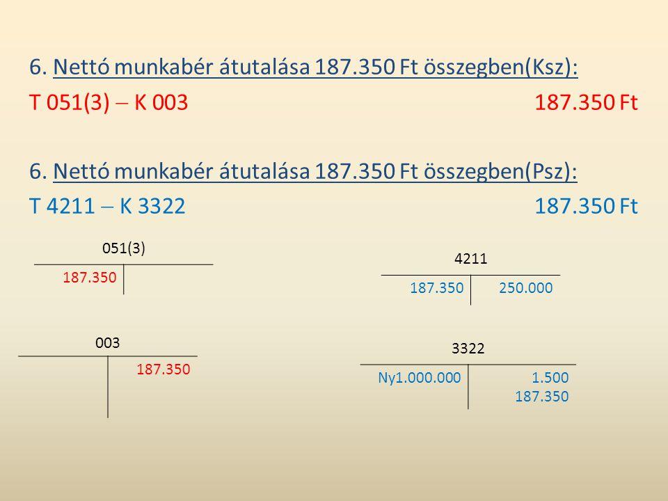 6. Nettó munkabér átutalása 187.350 Ft összegben(Ksz):