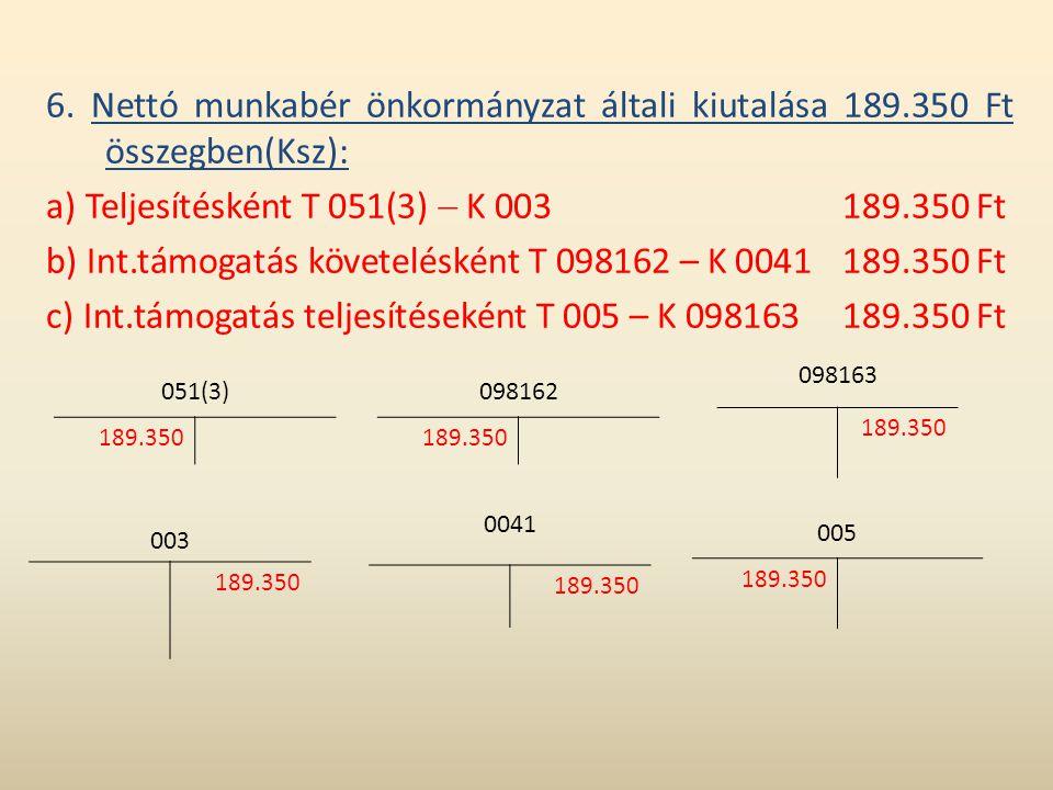 a) Teljesítésként T 051(3)  K 003 189.350 Ft
