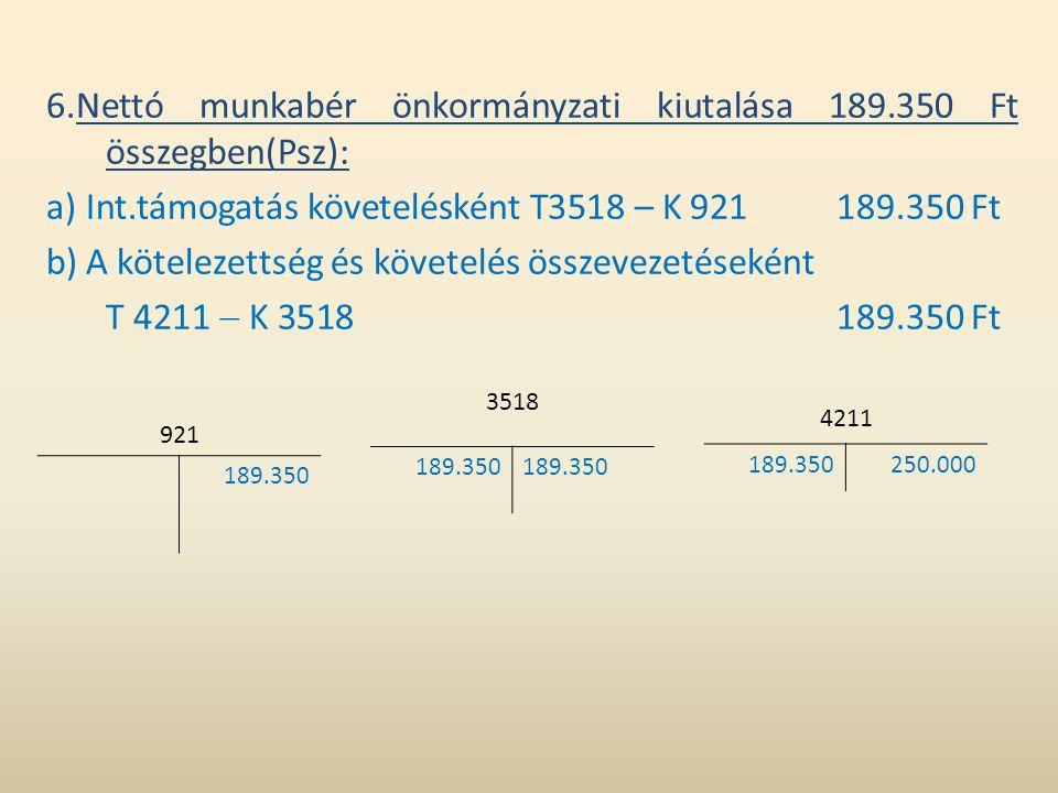 6.Nettó munkabér önkormányzati kiutalása 189.350 Ft összegben(Psz):