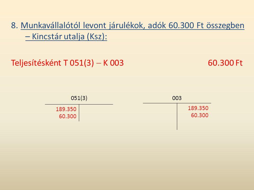 Teljesítésként T 051(3)  K 003 60.300 Ft