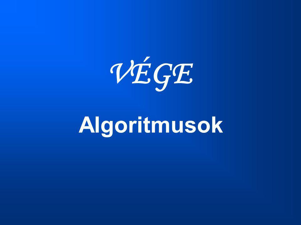 VÉGE Algoritmusok