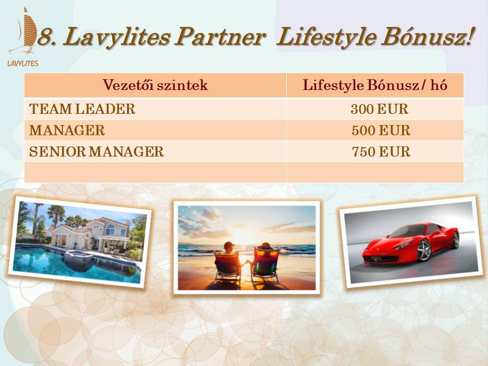 8. Lavylites Partner Lifestyle Bónusz!