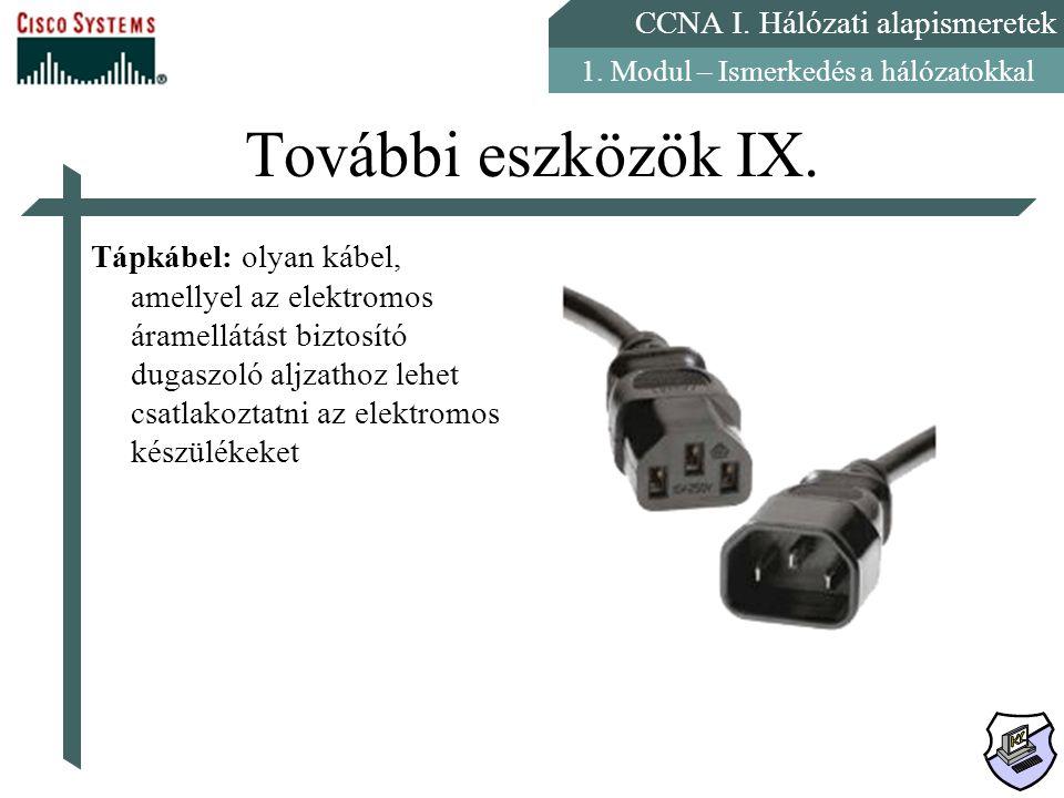 További eszközök IX.