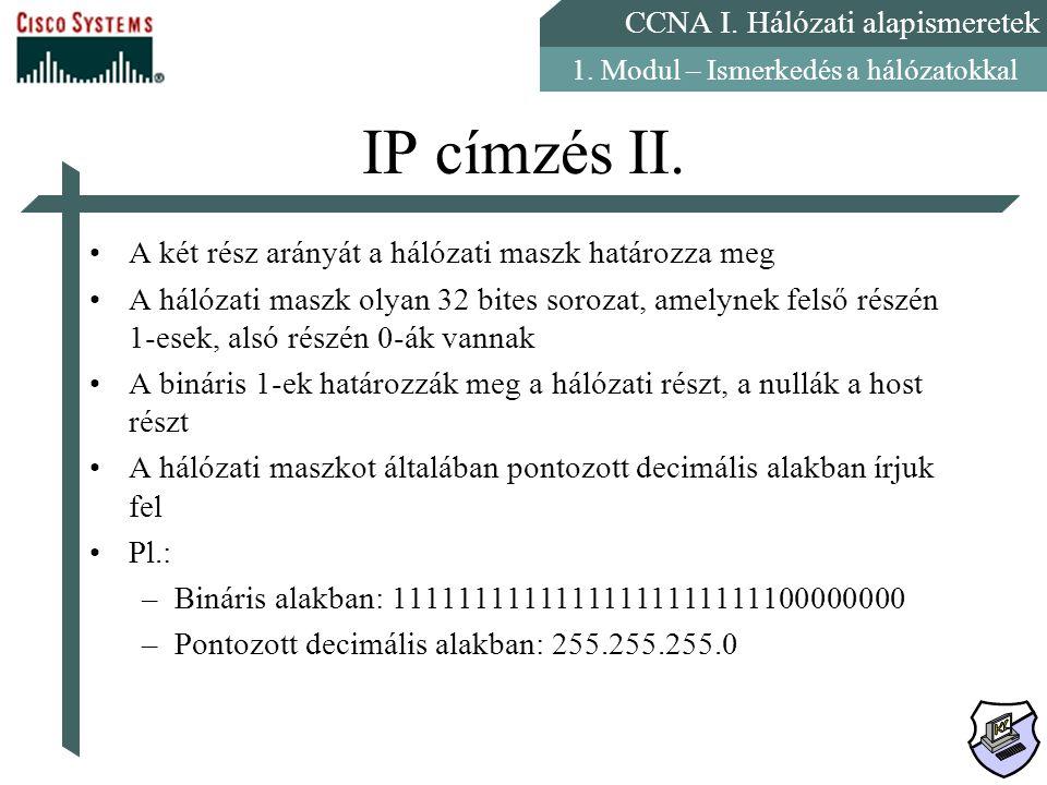 IP címzés II. A két rész arányát a hálózati maszk határozza meg