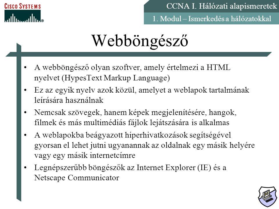Webböngésző A webböngésző olyan szoftver, amely értelmezi a HTML nyelvet (HypesText Markup Language)