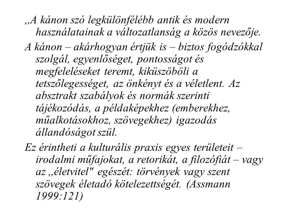 ,,A kánon szó legkülönfélébb antik és modern használatainak a változatlanság a közös nevezője.