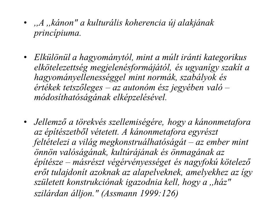 ,,A ,,kánon a kulturális koherencia új alakjának princípiuma.
