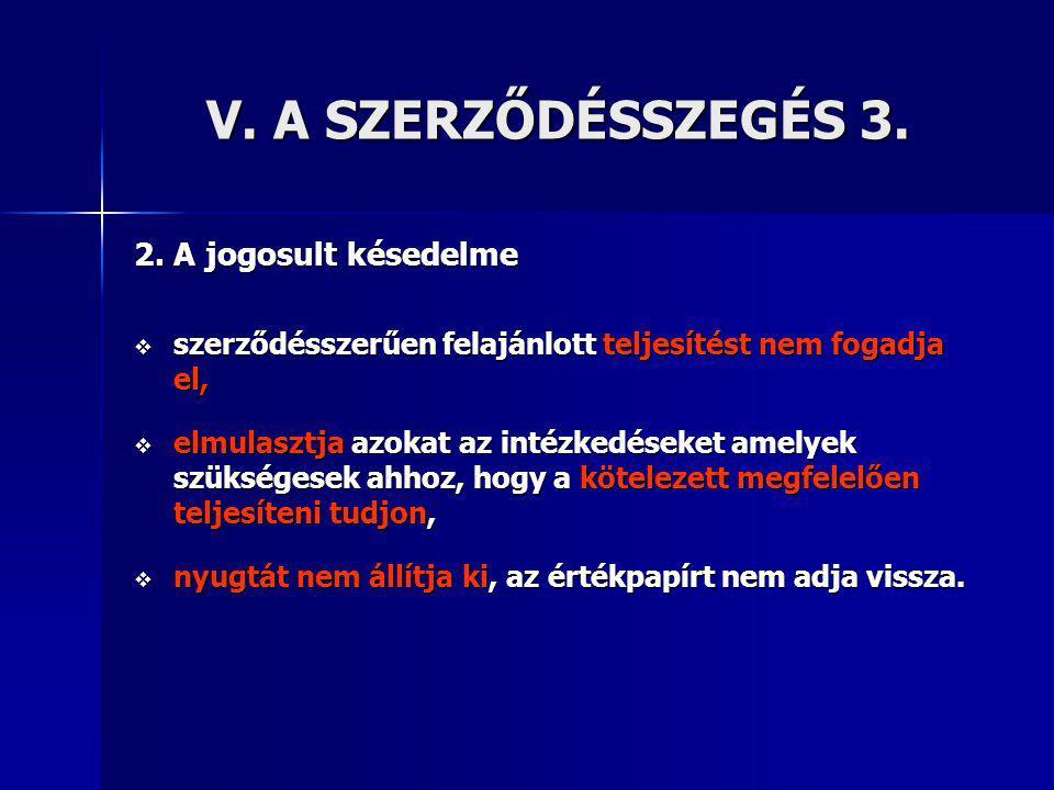 V. A SZERZŐDÉSSZEGÉS 3. 2. A jogosult késedelme