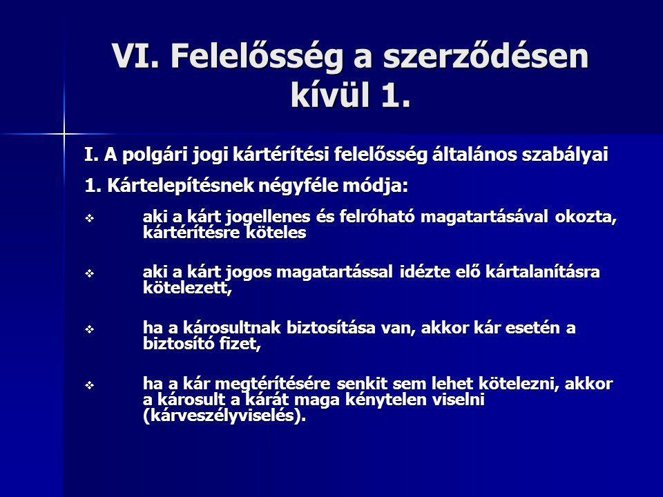 VI. Felelősség a szerződésen kívül 1.