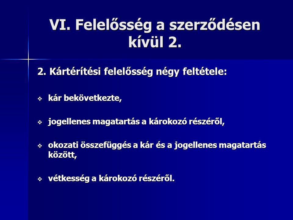 VI. Felelősség a szerződésen kívül 2.