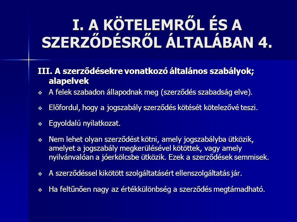 I. A KÖTELEMRŐL ÉS A SZERZŐDÉSRŐL ÁLTALÁBAN 4.