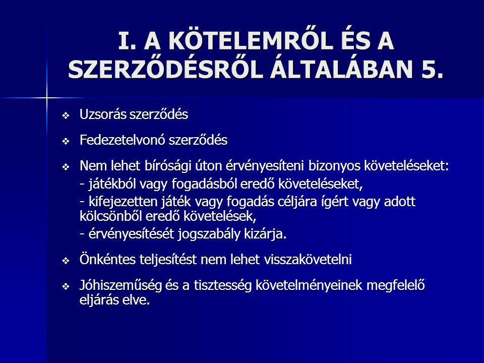 I. A KÖTELEMRŐL ÉS A SZERZŐDÉSRŐL ÁLTALÁBAN 5.