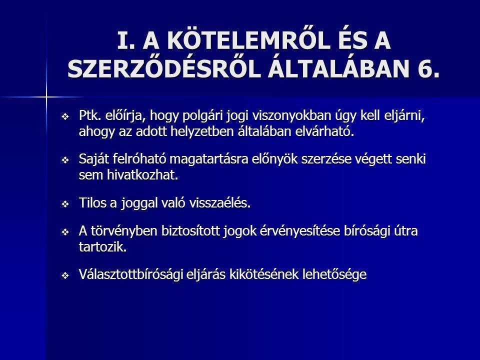 I. A KÖTELEMRŐL ÉS A SZERZŐDÉSRŐL ÁLTALÁBAN 6.