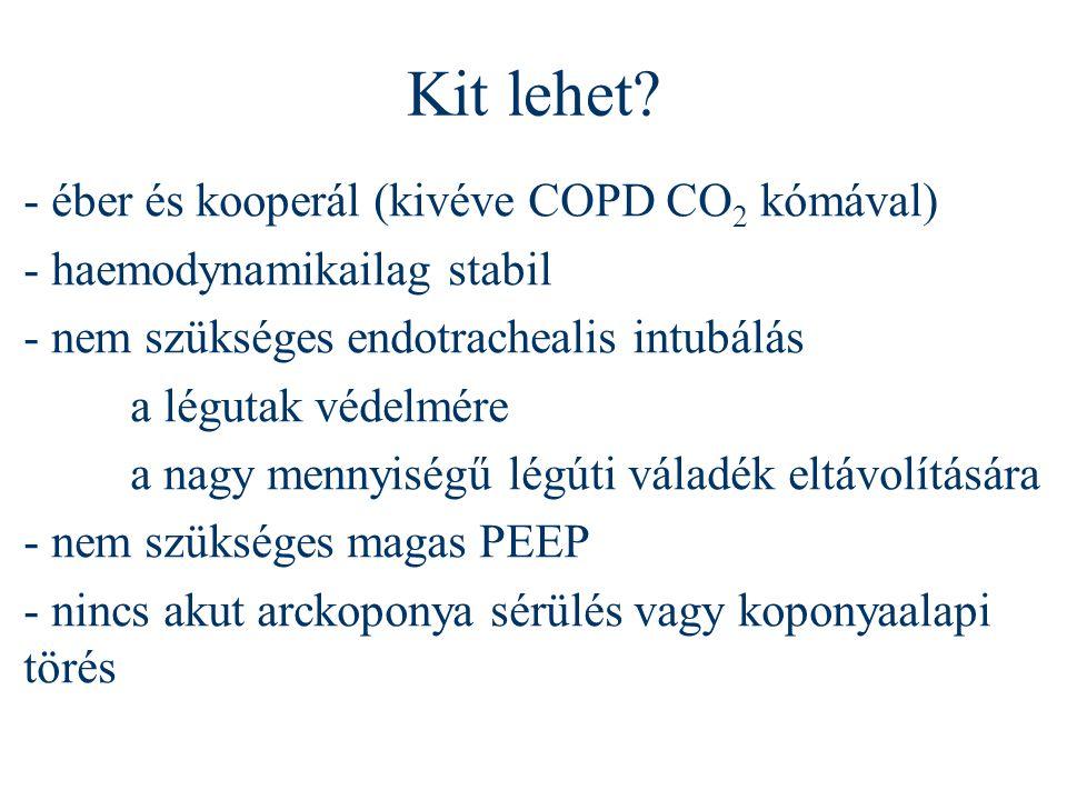 Kit lehet - éber és kooperál (kivéve COPD CO2 kómával)