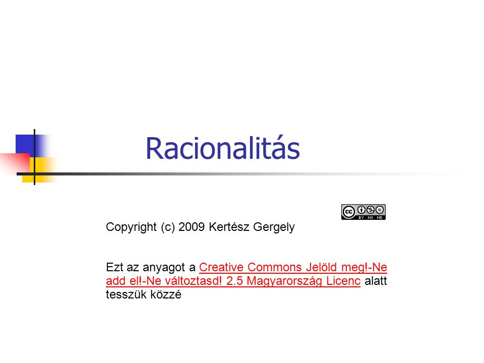 Racionalitás Copyright (c) 2009 Kertész Gergely