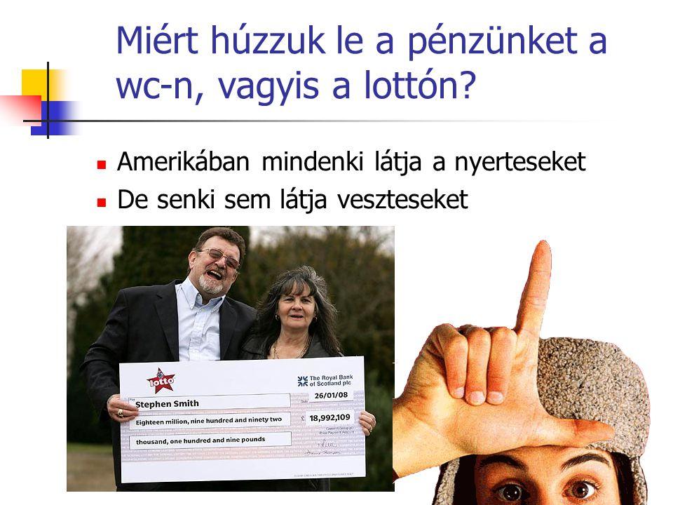 Miért húzzuk le a pénzünket a wc-n, vagyis a lottón