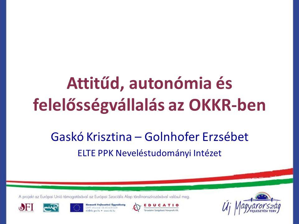 Attitűd, autonómia és felelősségvállalás az OKKR-ben