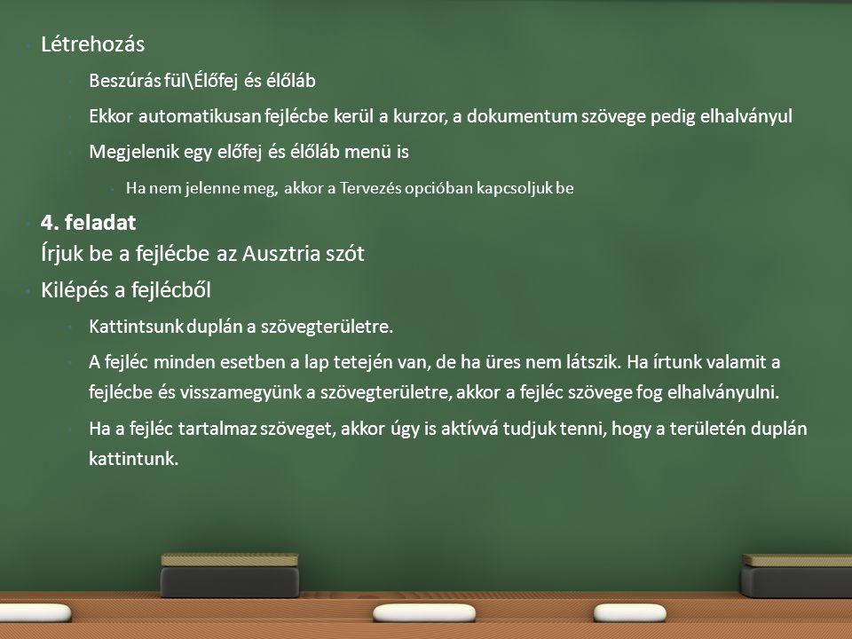 4. feladat Írjuk be a fejlécbe az Ausztria szót Kilépés a fejlécből