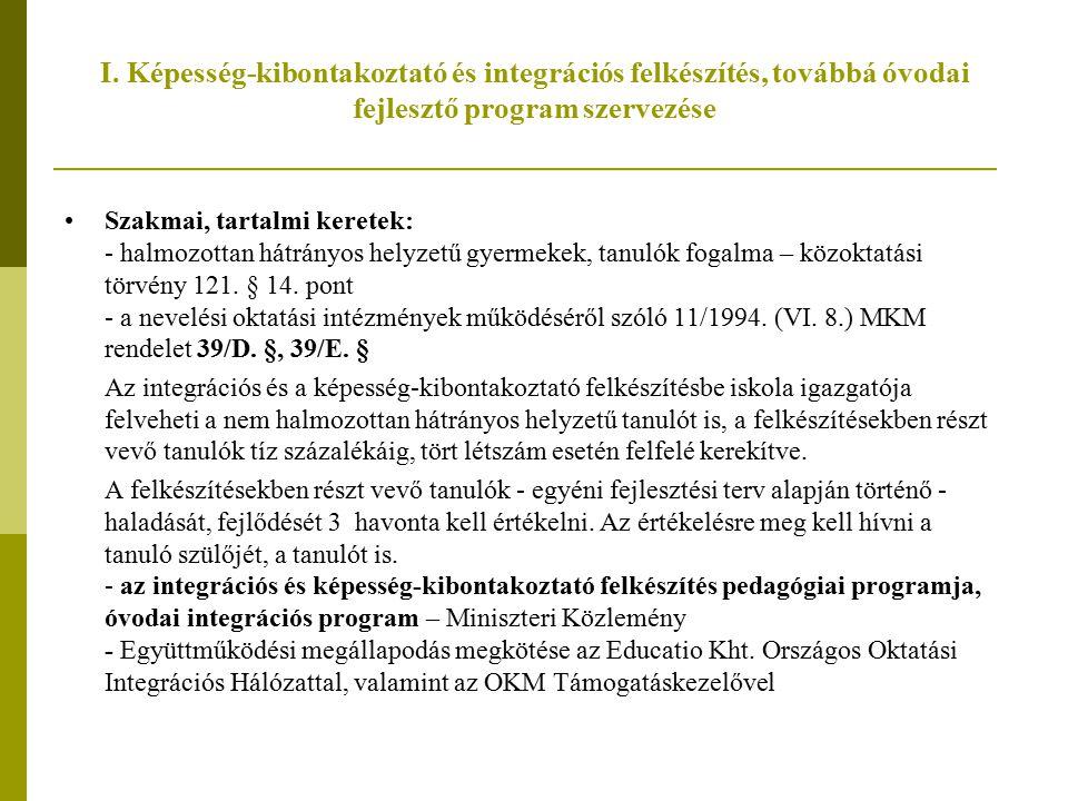 I. Képesség-kibontakoztató és integrációs felkészítés, továbbá óvodai fejlesztő program szervezése