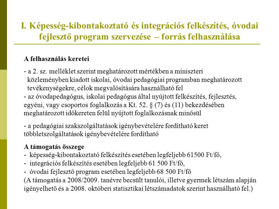 I. Képesség-kibontakoztató és integrációs felkészítés, óvodai fejlesztő program szervezése – forrás felhasználása