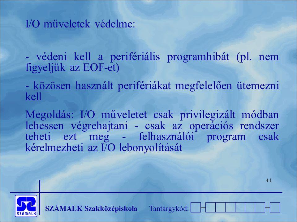 I/O műveletek védelme: