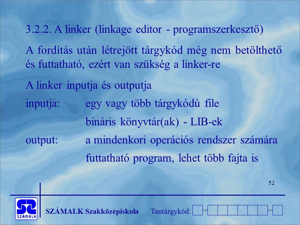 3.2.2. A linker (linkage editor - programszerkesztő)