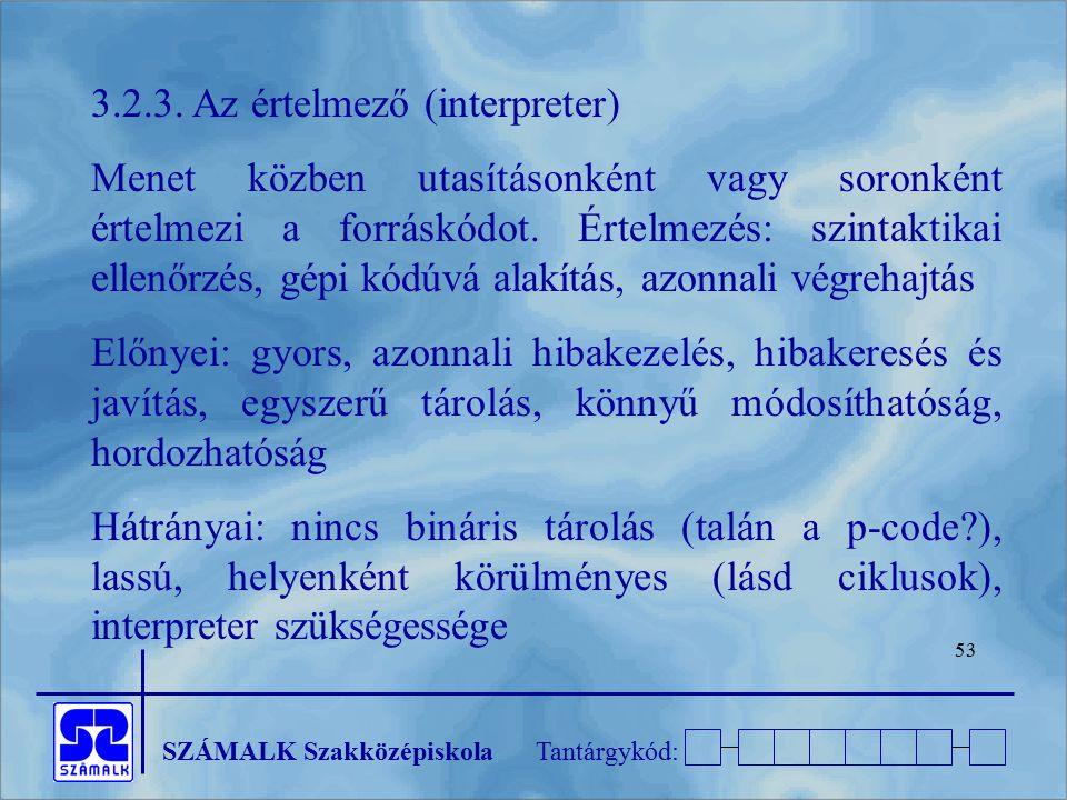 3.2.3. Az értelmező (interpreter)