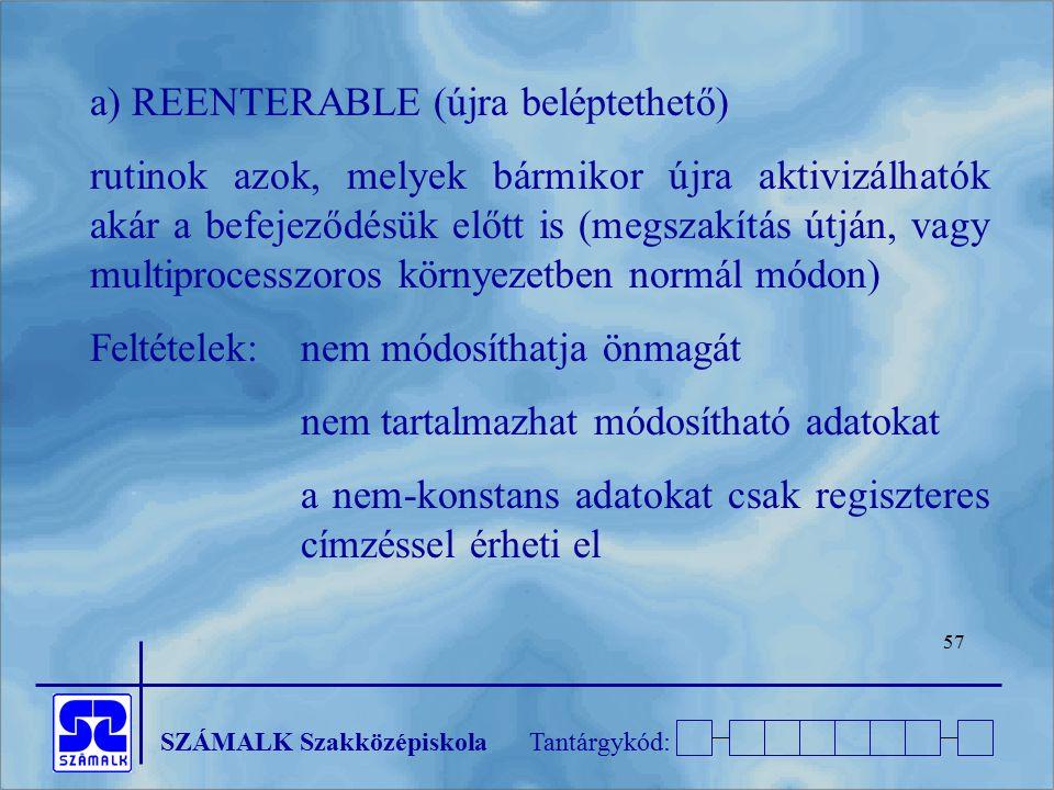 a) REENTERABLE (újra beléptethető)