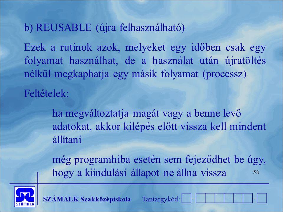 b) REUSABLE (újra felhasználható)