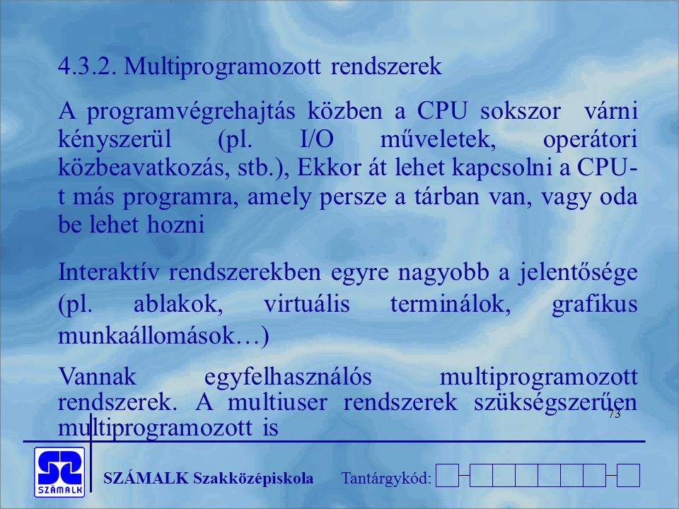 4.3.2. Multiprogramozott rendszerek