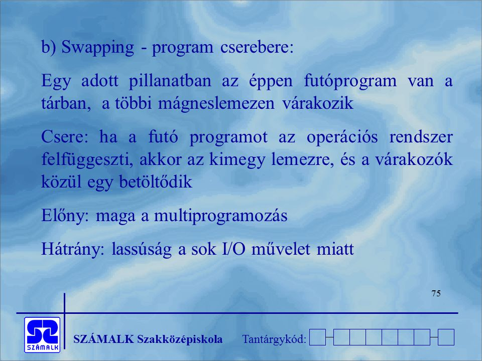 b) Swapping - program cserebere:
