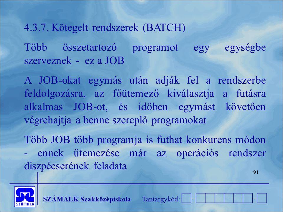4.3.7. Kötegelt rendszerek (BATCH)