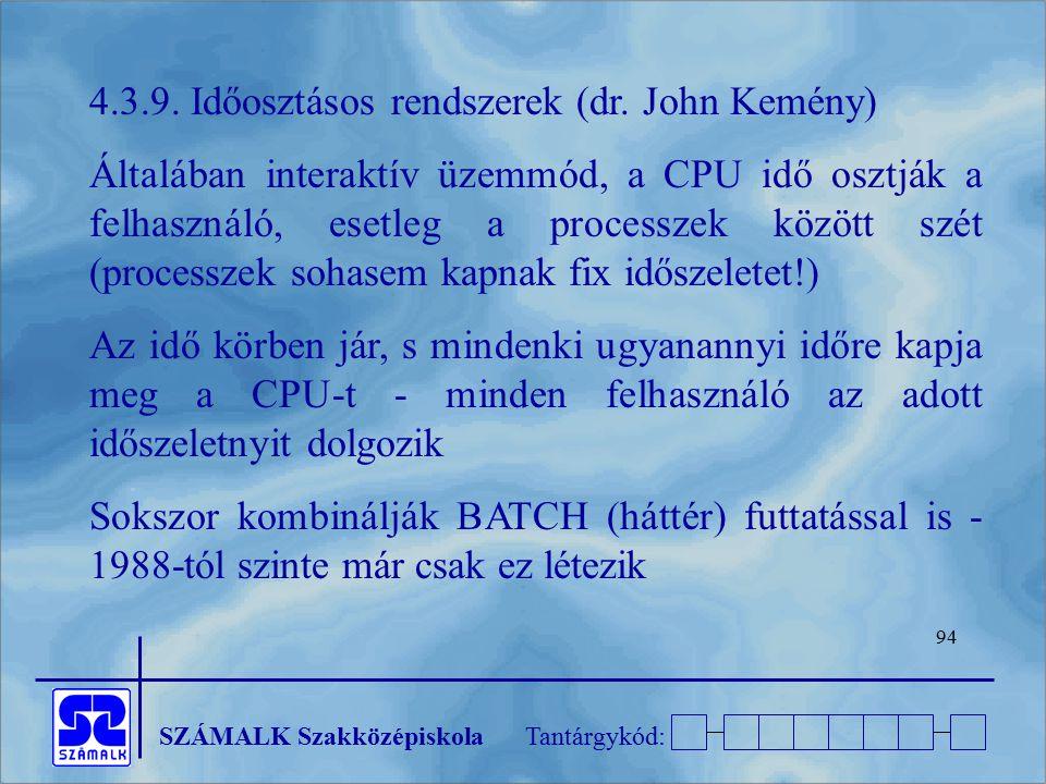 4.3.9. Időosztásos rendszerek (dr. John Kemény)