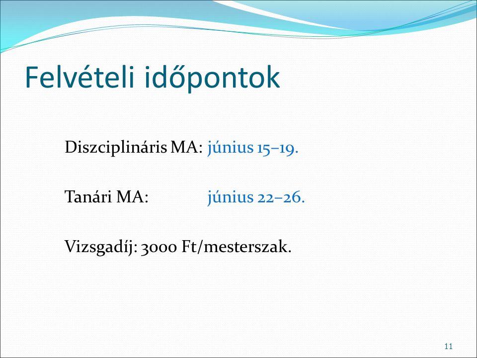 Felvételi időpontok Diszciplináris MA: június 15–19.